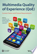 Multimedia Quality of Experience  QoE