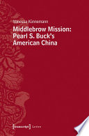 Middlebrow Mission: Pearl S. Buck's American China