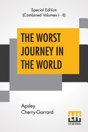 The Worst Journey In The World (Complete)