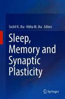 Sleep  Memory and Synaptic Plasticity Book