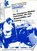 National Training Course  Emergency Medical Technician   Paramedic  Instructor s Lesson Plans  Module I  the Emergency Medical Technician  His Role  Responsibility  and Training
