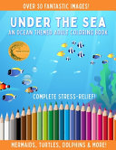 Under The Sea   An Ocean Themed Adult Coloring Book   Complete Stress Relief