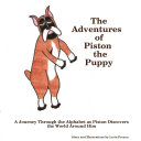 The Adventures of Piston the Puppy: A Journey Through the Alphabet as Piston Discovers the World Around Him