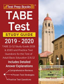 TABE Test Study Guide 2019 2020  TABE 11 12 Study Guide 2019   2020 and Practice Test Questions for the Test of Adult Basic Education 11   12  Include