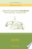 The Natural Soapmaking Handbook
