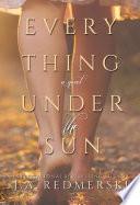 Everything Under the Sun  A Novel
