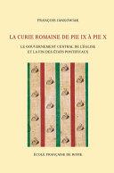 Pdf La Curie romaine de Pie IX à Pie X Telecharger