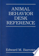 """""""Animal Behavior Desk Reference: A Dictionary of Animal Behavior, Ecology, and Evolution, Second Edition"""" by Edward M. Barrows"""
