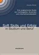 Soft Skills und Erfolg in Studium und Beruf