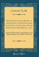 Sixty Ninth Annual Report Of The Receipts And Expenditures Of The City Of Concord For The Year Ending December 31 1921