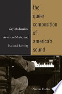 The Queer Composition of America s Sound