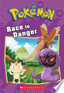 Race to Danger  Pok  mon  Chapter Book