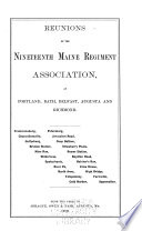 Reunions of the Nineteenth Maine Regiment Association, at Portland, Bath, Belfast, Augusta and Richmond