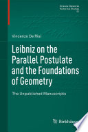 Leibniz on the Parallel Postulate and the Foundations of Geometry