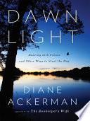 Dawn Light  Dancing with Cranes and Other Ways to Start the Day Book
