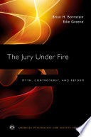The Jury Under Fire  : Myth, Controversy, and Reform