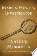 Martin Hewitt  Investigator