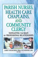 Parish Nurses  Health Care Chaplains  and Community Clergy