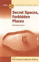 Secret Spaces  Forbidden Places