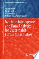 Machine Intelligence and Data Analytics for Sustainable Future Smart Cities