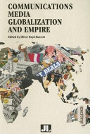 Communications Media  Globalization and Empire Book PDF