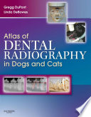 Atlas of Dental Radiography in Dogs and Cats   E Book