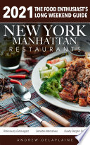 2021 New York   Manhattan Restaurants   The Food Enthusiast   s Long Weekend Guide