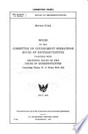 Rules of the Committee on Government Operations, House of Representatives Together with Selected Rules of the House of Representatives (including Clause 2 of House Rule XI).