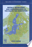Metals  Metalloids  and Radionuclides in the Baltic Sea Escosystem