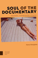 Soul of the documentary: framing, expression, ethicsof the Documentary