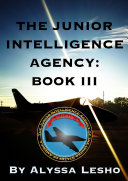 The Junior Intelligence Agency  Book 3