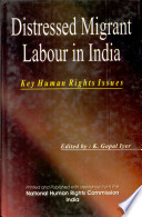 Distressed Migrant Labour in India  : Key Human Rights Issues