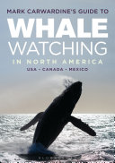 Mark Carwardine s Guide to Whale Watching in North America