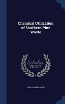Chemical Utilization of Southern Pine Waste