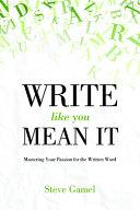 Write Like You Mean It