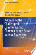 Addressing the Challenges in Communicating Climate Change Across Various Audiences Book