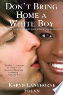 """Don't Bring Home a White Boy: And Other Notions that Keep Black Women From Dating Out"" by Karyn Langhorne Folan, Karen Hunter"