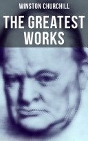 Pdf The Greatest Works of Winston Churchill Telecharger