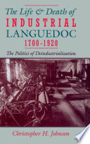 The Life And Death Of Industrial Languedoc 1700 1920