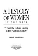 A History of Women in the West: Toward a cultural identity in the twentieth century