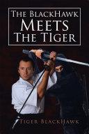 The Blackhawk Meets the Tiger