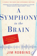 """A Symphony in the Brain: The Evolution of the New Brain Wave Biofeedback"" by Jim Robbins"