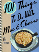 101 Things To Do With Mac   Cheese