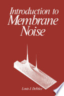 Introduction to Membrane Noise Book