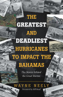The Greatest and Deadliest Hurricanes to Impact the Bahamas [Pdf/ePub] eBook