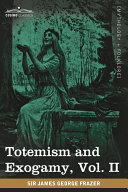 Totemism and Exogamy  Vol  II  in Four Volumes