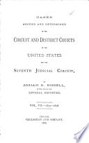 Cases Argued and Determined in the Circuit and District Courts of the United States, for the Seventh Judicial Circuit