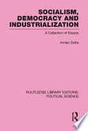 Socialism  Democracy and Industrialization Routledge Library Editions  Political Science