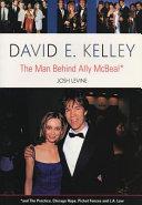 David E. Kelley: The Man Behind Ally McBeal