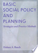 Basic Social Policy and Planning  : Strategies and Practice Methods